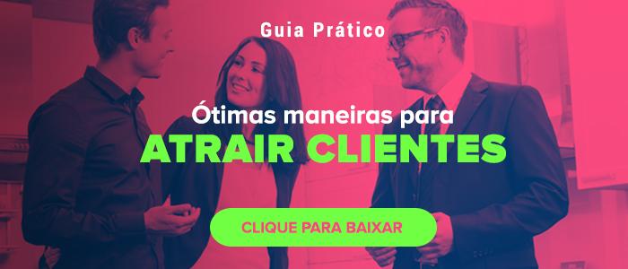 Guia prático - Ótimas maneiras para atrair clientes - Clique para baixar
